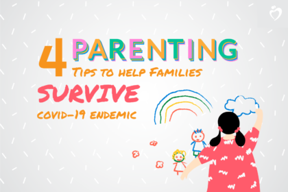 4 Parenting Tips to help Families Survive Covid-19 Endemic